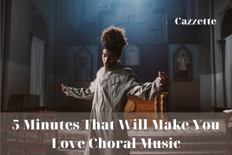 5 Minutes That Will Make You Love Choral Music