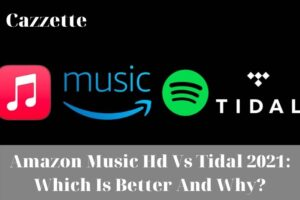 Amazon Music Hd Vs Tidal 2021 Which Is Better And Why
