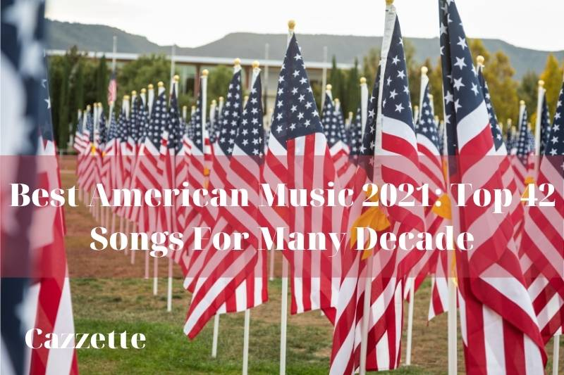Best American Music 2021 Top 42 Songs For Many Decade