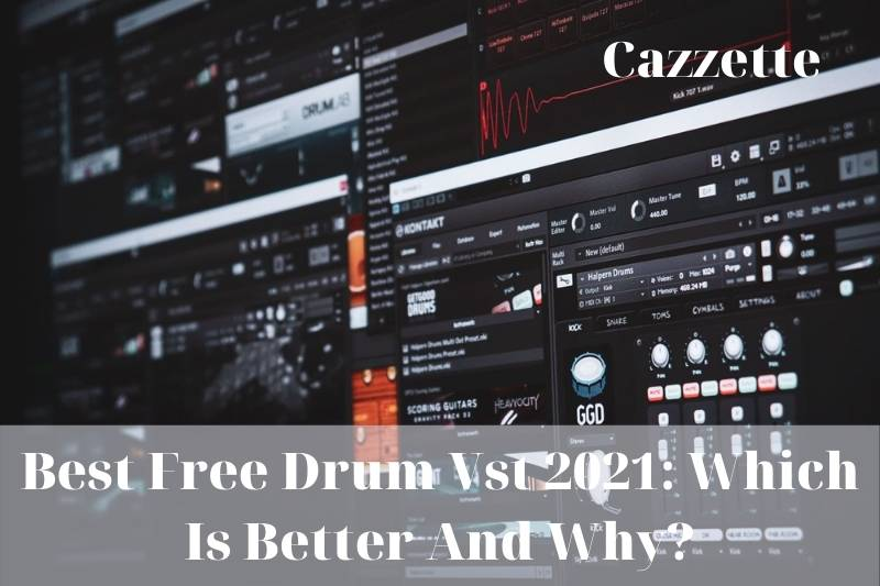 Best Free Drum Vst 2021 Which Is Better And Why