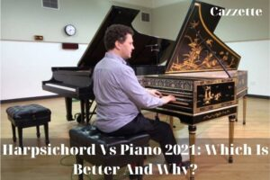 Harpsichord Vs Piano 2021 Which Is Better And Why
