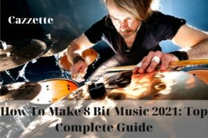 How To Make 8 Bit Music 2021 Top Complete Guide