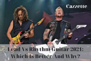 Lead Vs Rhythm Guitar 2021 Which Is Better And Why