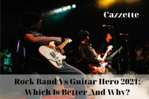 Rock Band Vs Guitar Hero 2021 Which Is Better And Why